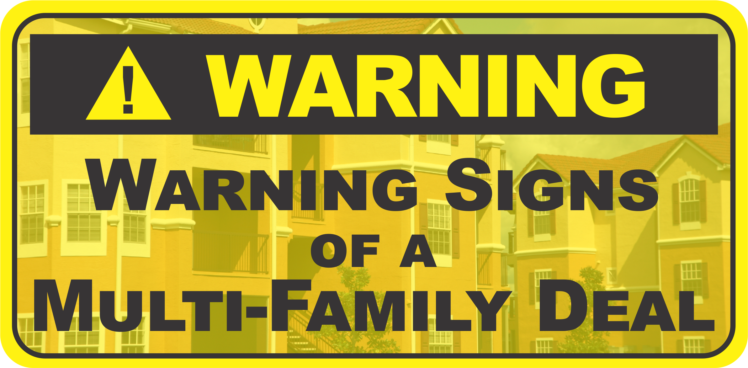 Warning Signs of a Multi-Family Apartment Deal